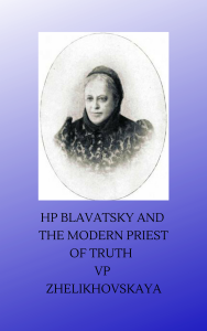 HP Blavatsky and the Modern Priest of Truth: Reply of Mrs. Ygrek (V.P. Zhelikhovskaya) to Mr. Vsevolod Solovyov ch. 12-14