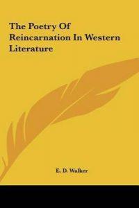 Реинкарнация в поэзии западной литературы  ч. I - Э. Д. Уолкер